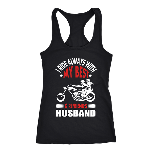 I ride always with my Best Girlsfriend's Husband - Tank - fastandtune
