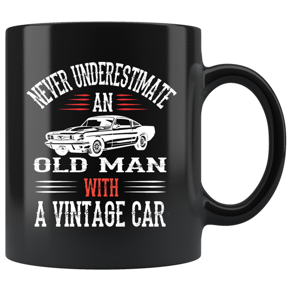 Never Underestimate an Old Guy with a Vintage Car - Mug - fastandtune