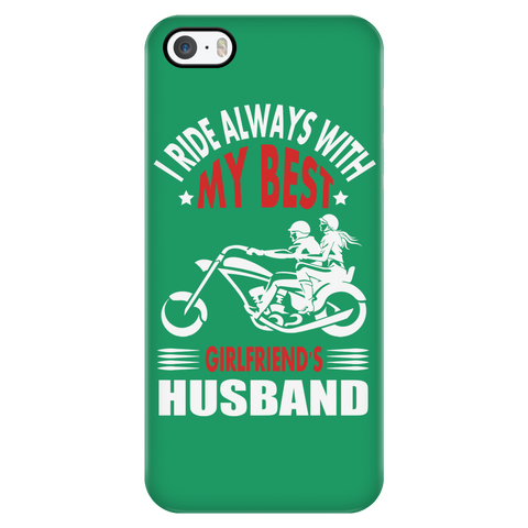 I ride always with my Best Girlsfriend's Husband - Phone cases - fastandtune