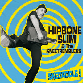Hipbone Slim And The Knee Tremblers – Skeddadle!