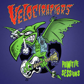 The Velociraptors – Primitive Sessions
