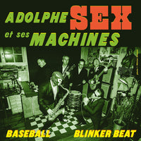Adolphe Sex Et Ses Machines – Baseball / Blinker Beat