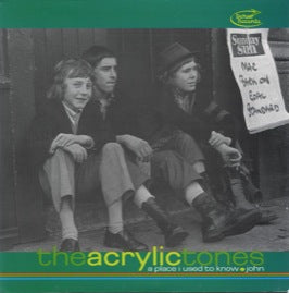 The Acrylic Tones – A Place I Used To Know / John