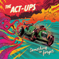 The Act-Ups – Something To Forget