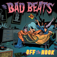 The Bad Beats – Off The Hook