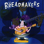 The Breadmakers – Breadmakers