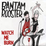 Bantam Rooster – Watch Me Burn