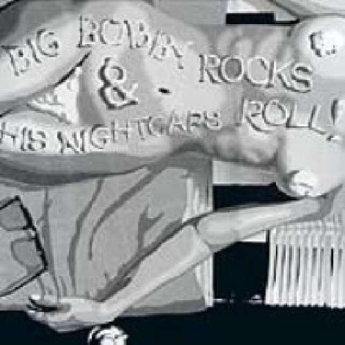 Big Bobby And The Nightcaps – Big Bobby Rocks & His Nightcaps Roll