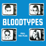 The Bloodtypes – Pull The Plug