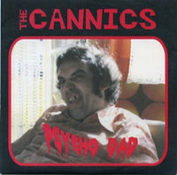 The Cannics - Psycho Dad