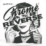 Chrome Reverse – Yeah Yeah, We Are...