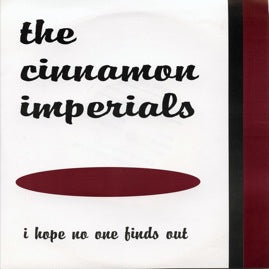 The Cinnamon Imperials - I hope no one finds out