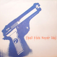 Cool Kids Never Die – Cool Kids Never Die
