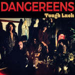Dangereens – Tough Luck