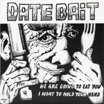 Date Bait – We Are Going To Eat You