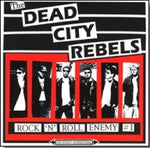 The Dead City Rebels – Rock 'N' Roll Enemy #1