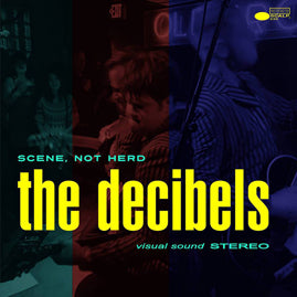 The Decibels – Scene, Not Herd