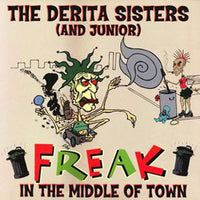 Derita Sisters (And Junior), The – Freak In The Middle Of Town