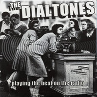 The Dialtones – Playing The Beat On The Radio
