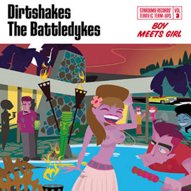 Dirtshakes / The Battledykes – Boy Meets Girl