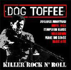 Dog Toffee – Killer Rock N' Roll