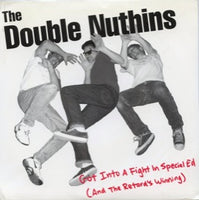 The Double Nuthins - Got into A Fight In Special ED