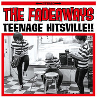 The Fadeaways – Teenage Hitsville!!!