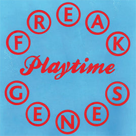 Freak Genes – Playtime