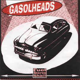 Gasolheads – Fuel Stereo Shit !!!