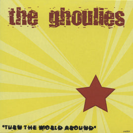 The Ghoulies – Turn The World Around