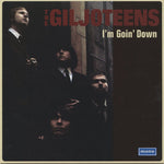 The Giljoteens – I'm Goin' Down