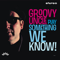 Groovy Uncle – Play Something We Know!