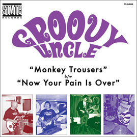 Groovy Uncle – Monkey Trousers / Now Your Pain Is Over