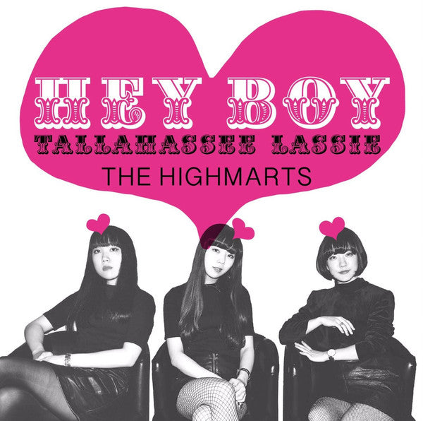 The Highmarts - Hey Boy / Tallahassee Lassie