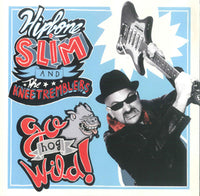 Hipbone Slim And The Kneetremblers – Go Hog Wild!