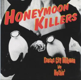 Honeymoon Killers - Kansas City Milkman