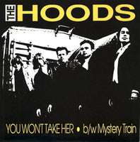 The Hoods – You Won't Take Her
