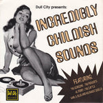 Various – Incredibly Childish Sounds