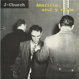 J-Church – Amarillo, Azul Y Verde