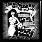 Jack Oblivian and the Dream Killers – Lost Weekend  (This is Preorder)