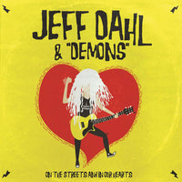 "Jeff Dahl & ""Demons"" – On The Streets And In Our Hearts"
