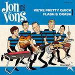 Jon And The Vons – We're Pretty Quick