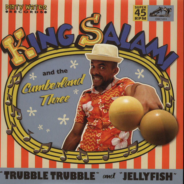 King Salami And The Cumberland Three – Trubble Trubble / Jellyfish