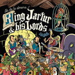 King Jartur And His Lords – Ah De La Almena...!