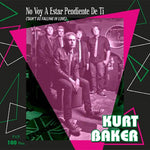 Kurt Baker – No Voy A Estar Pendiente De Ti (Don't Go Falling In Love)
