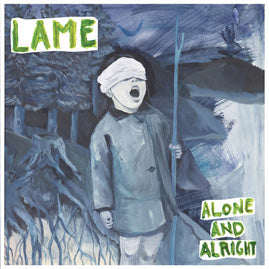 Lame – Alone And Alright