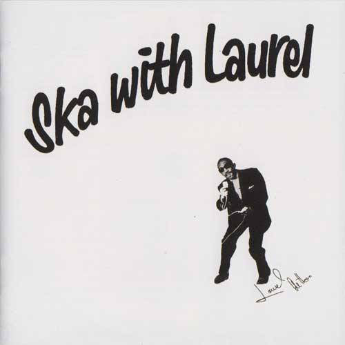 Laurel Aitken – Ska With Laurel