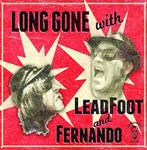 Leadfoot and Fernando – Long Gone With