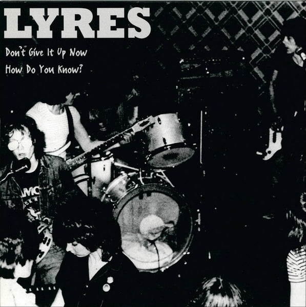 Lyres – How Do You Know? / Don't Give It Up Now