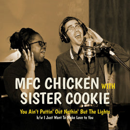 MFC Chicken With Sister Cookie – You Ain't Puttin' Out Nothin' But The Lights
